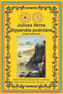 Chomikuj, pobierz ebook online Stypendia podróżne. Część pierwsza Pierwszy pełny przekład. Juliusz Verne