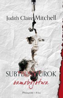 Chomikuj, ebook online Subtelny urok samobójstwa. Judith Claire Mitchell