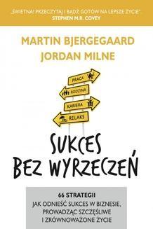 Chomikuj, ebook online Sukces bez wyrzeczeń. Martin Bjergegaard