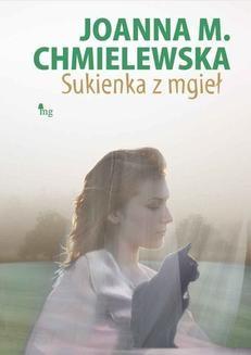 Chomikuj, ebook online Sukienka z mgieł. Joanna Chmielewska