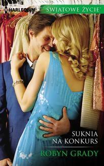 Chomikuj, ebook online Suknia na konkurs. Robyn Grady