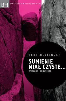 Chomikuj, ebook online Sumienie miał czyste… Wykłady i opowieści. Bert Hellinger