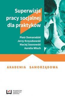 Chomikuj, ebook online Superwizja pracy socjalnej dla praktyków. Piotr Domaradzki