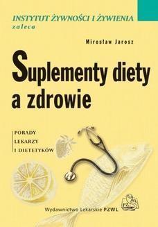 Chomikuj, ebook online Suplementy diety a zdrowie. Porady lekarzy i dietetyków. Mirosław Jarosz
