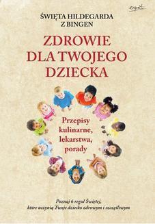 Ebook Św. Hildegarda z Bingen. Zdrowie dla twojego dziecka pdf