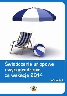 Chomikuj, ebook online Świadczenie urlopowe i wynagrodzenie za wakacje 2014. Dariusz Dwojewski