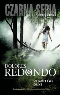 Chomikuj, ebook online Świadectwo kości. Dolores Redondo