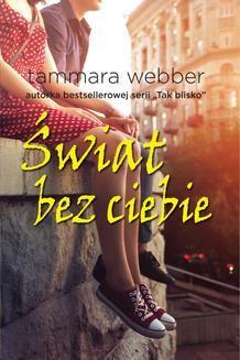 Chomikuj, pobierz ebook online Świat bez ciebie. Tammara Webber