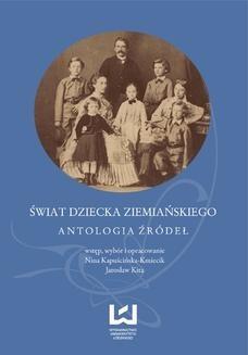 Chomikuj, ebook online Świat dziecka ziemiańskiego. Antologia źródeł. Nina Kapuścińska-Kmiecik