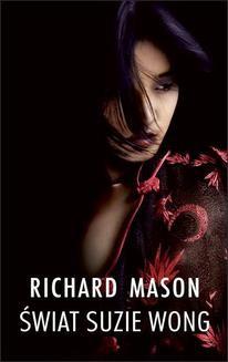 Chomikuj, ebook online Świat Suzie Wong. Richard Mason