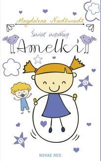 Chomikuj, ebook online Świat według Amelki. Magdalena Niedzwiedz