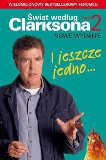 Chomikuj, ebook online Świat według Clarksona: I jeszcze jedno… Świat według Clarksona 2. Jeremy Clarkson
