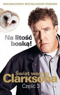 Chomikuj, ebook online Świat według Clarksona. Na litość boską! Świat według Clarksona 3. Jeremy Clarkson
