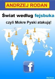 Chomikuj, ebook online Świat według fejsbuka, czyli Mokre Pyski atakują!. Andrzej Rodan
