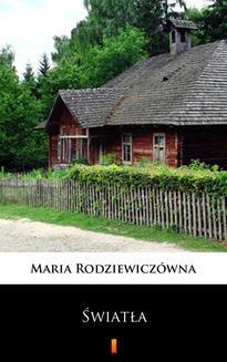 Chomikuj, ebook online Światła. Maria Rodziewiczówna