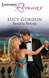 Chomikuj, ebook online Światła Paryża. Lucy Gordon