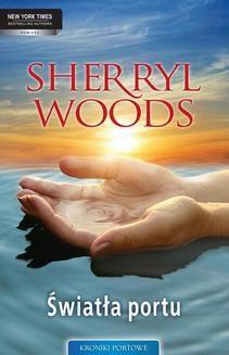 Chomikuj, ebook online Światła portu. Sherry Woods