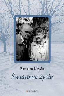 Chomikuj, ebook online Światowe życie. Barbara Kryda