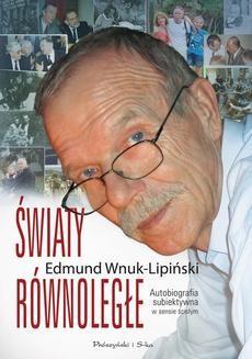 Chomikuj, ebook online Światy równoległe. Autobiografia subiektywna w sensie ścisłym. Edmund Wnuk-Lipiński