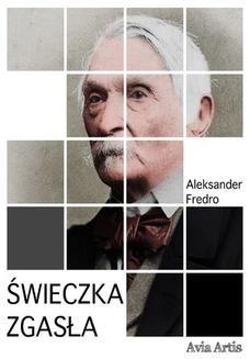 Chomikuj, pobierz ebook online Świeczka zgasła. Aleksander Fredro