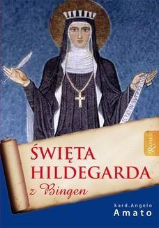 Chomikuj, ebook online Święta Hildegarda z Bingen. Angelo Amato