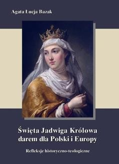 Ebook Święta Jadwiga Królowa darem dla Polski i Europy – refleksje historyczno-teologiczne pdf