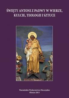 Chomikuj, ebook online Święty Antoni z Padwy w wierze, kulcie, teologii i sztuce. Praca zbiorowa