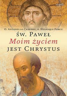 Chomikuj, ebook online Święty Paweł: Moim życiem jest Chrystus. Rozważania o Słowie Bożym. Antonello Cadeddu