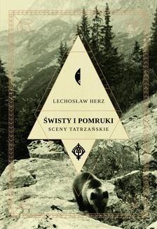 Chomikuj, pobierz ebook online Świsty i pomruki. Lechosław Herz