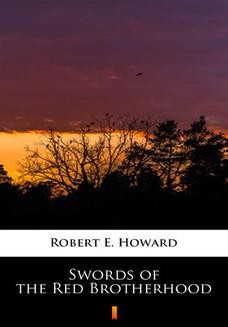 Chomikuj, pobierz ebook online Swords of the Red Brotherhood. Robert E. Howard
