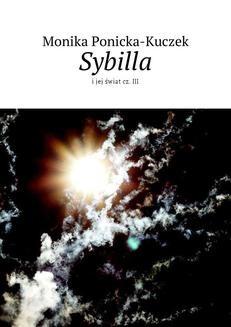 Chomikuj, ebook online Sybilla i jej świat cz. III. Monika Ponicka-Kuczek