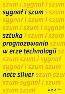 Ebook Sygnał i szum. Sztuka prognozowania w erze technologii pdf