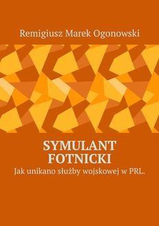Chomikuj, pobierz ebook online Symulant Fotnicki. Remigiusz Ogoonowski