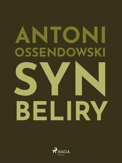 Chomikuj, ebook online Syn Beliry. Antoni Ferdynand Ossendowski