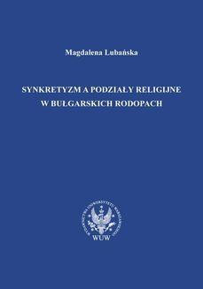 Chomikuj, ebook online Synkretyzm a podziały religijne w bułgarskich Rodopach. Magdalena Lubańska