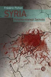 Chomikuj, ebook online Syria. Porażka strategii Zachodu. Frederic Pichon