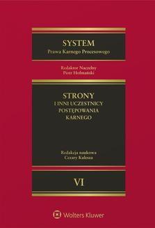 Chomikuj, ebook online System Prawa Karnego Procesowego. Tom VI. Strony i inni uczestnicy postępowania karnego. Izabela Urbaniak-Mastalerz
