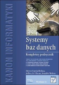 Chomikuj, ebook online Systemy baz danych. Kompletny podręcznik. Wydanie II. Hector Garcia-Molina