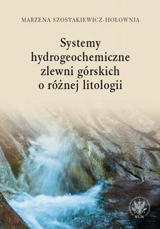 Chomikuj, ebook online Systemy hydrogeochemiczne zlewni górskich o różnej litologii. Marzena Szostakiewicz-Hołownia