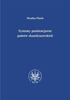 Ebook Systemy penitencjarne państw skandynawskich na tle polityki kryminalnej, karnej i penitencjarnej pdf