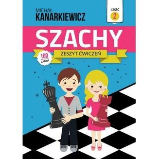 Chomikuj, ebook online Szachy. Zeszyt ćwiczeń. Część 2. Michał Kanarkiewicz
