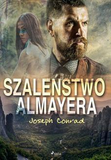 Chomikuj, ebook online Szaleństwo Almayera. Joseph Conrad