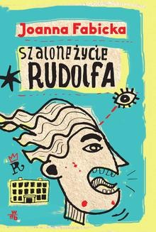 Ebook Szalone życie Rudolfa. T. 1 pdf