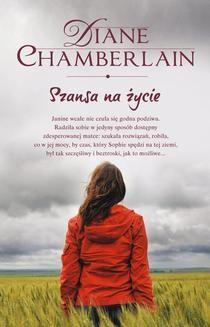 Chomikuj, ebook online Szansa na życie. Diane Chamberlain