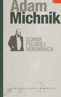 Chomikuj, ebook online Szanse polskiej demokracji. Adam Michnik