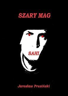 Chomikuj, ebook online Szary mag. Sahi. Jarosław Prusiński