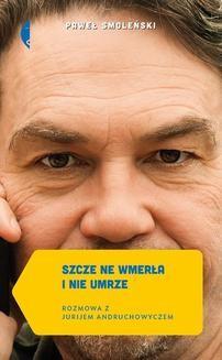Chomikuj, ebook online Szcze ne wmerła i nie umrze. Paweł Smoleński