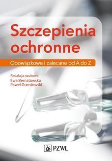 Chomikuj, ebook online Szczepienia ochronne. Obowiązkowe i zalecane od A do Z. Ewa Bernatowska
