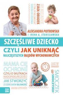 Chomikuj, ebook online Szczęśliwe dziecko, czyli jak uniknąć najczęstszych błędów wychowawczych. Irena Stanisławska
