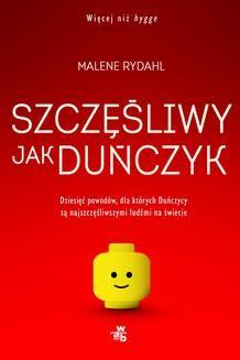 Chomikuj, ebook online Szczęśliwy jak Duńczyk. Dziesięć powodów dla których Duńczycy są najszczęśliwszymi ludźmi na świecie. Malene Rydahl